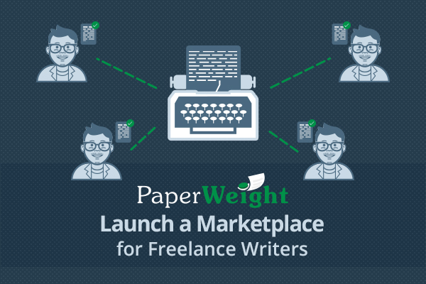 Featured Startup Pitch: PaperWeight - A robust platform to launch a freelance writers marketplace
