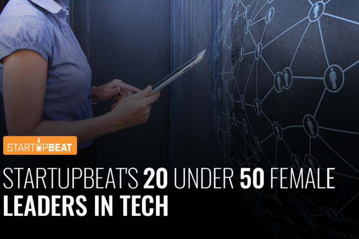 StartupBeat's 20 Under 50 Female Leaders In Tech
