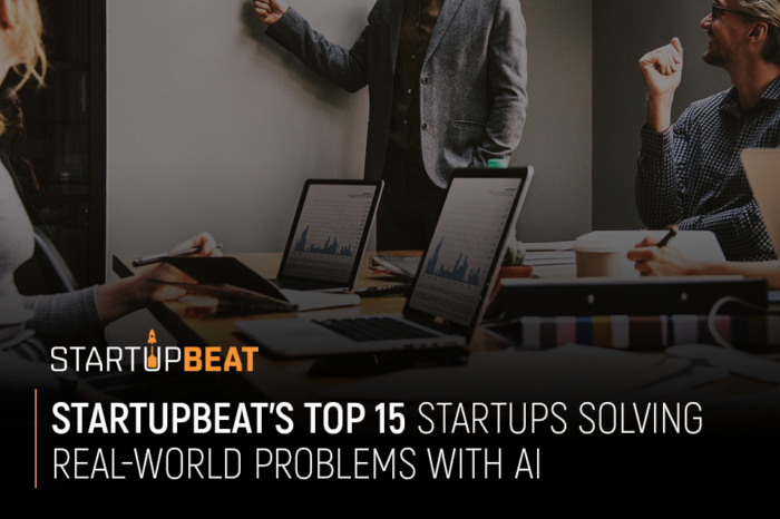 StartupBeat's top 15 startups solving real-world problems with AI